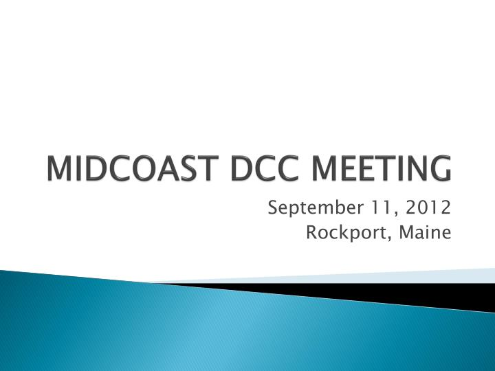 MIDCOAST DCC MEETING