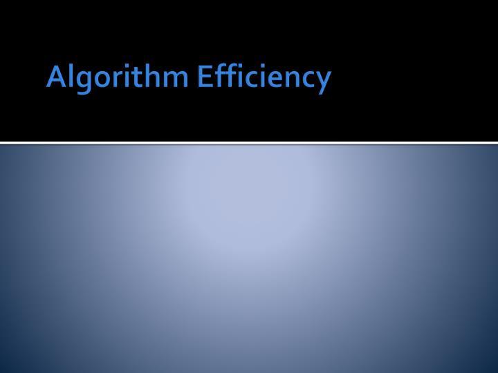 Algorithm Efficiency