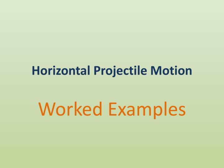 Horizontal Projectile Motion