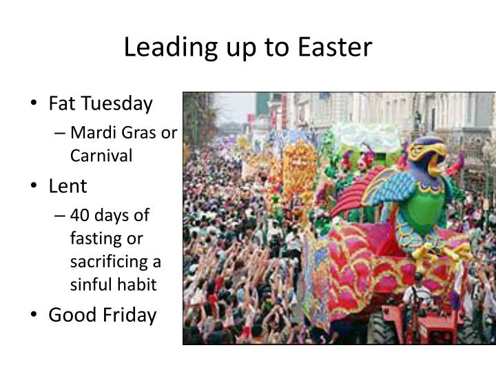Leading up to Easter