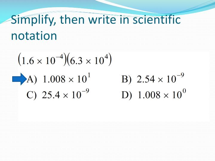 Simplify, then write in scientific notation
