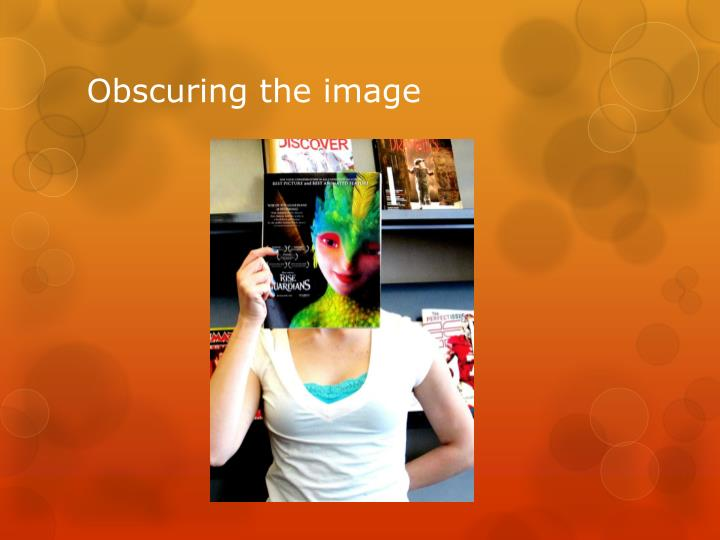 Obscuring the image