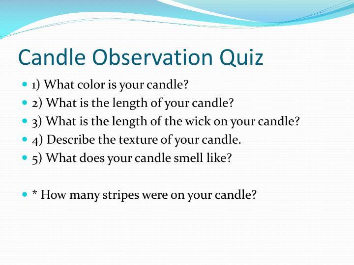 Candle Observation Quiz