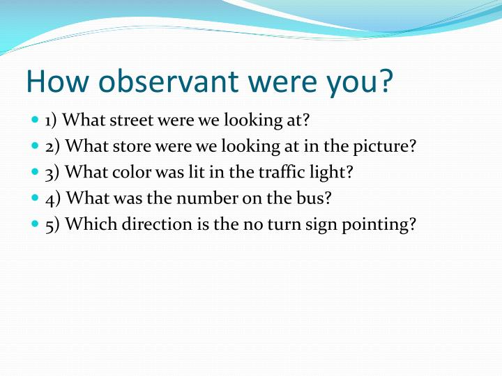 How observant were you?