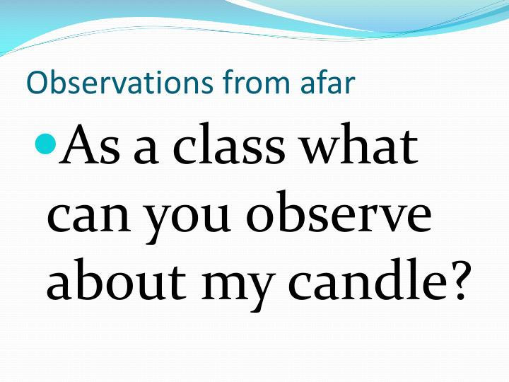 Observations from afar