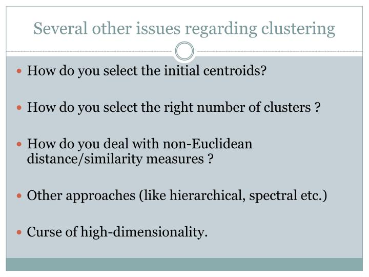 Several other issues regarding clustering