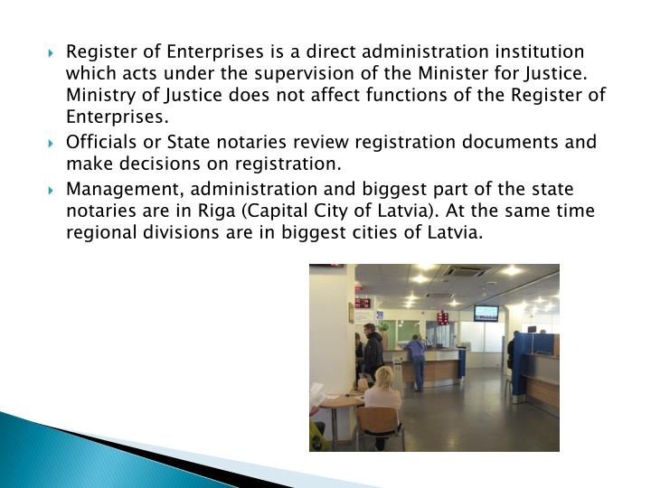 Register of Enterprises is a direct administration institution which acts under the supervision of t...