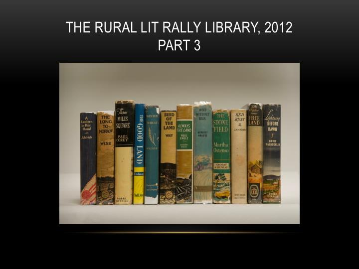the rural lit rally library 2012 part 3