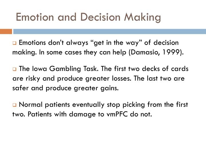 Emotion and Decision Making
