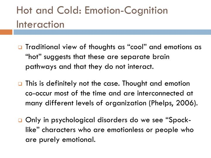 Hot and Cold: Emotion-Cognition Interaction