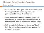 hot and cold emotion cognition interaction