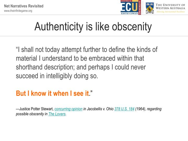 Authenticity is like obscenity