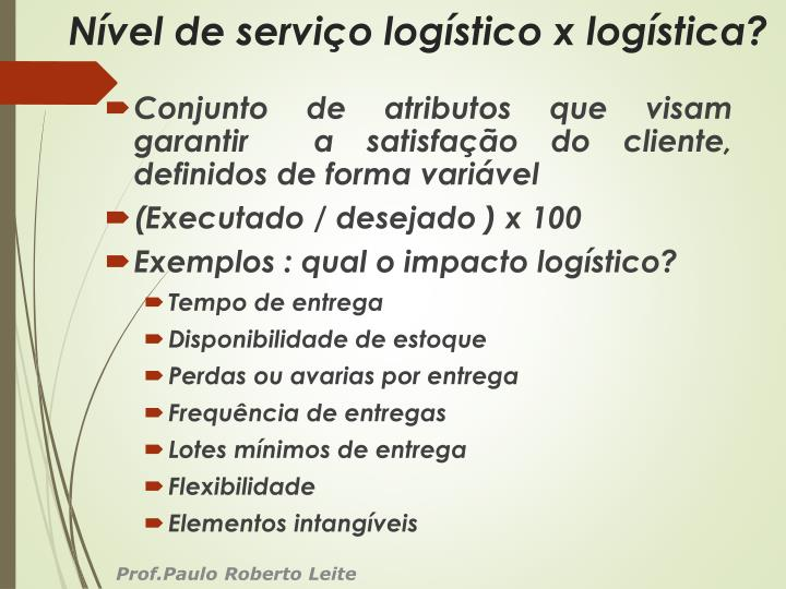 Nível de serviço logístico x logística?