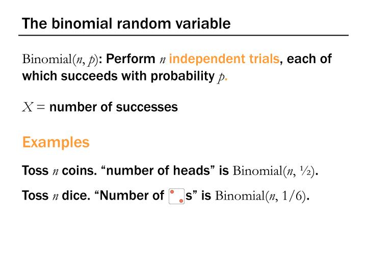 The binomial random variable