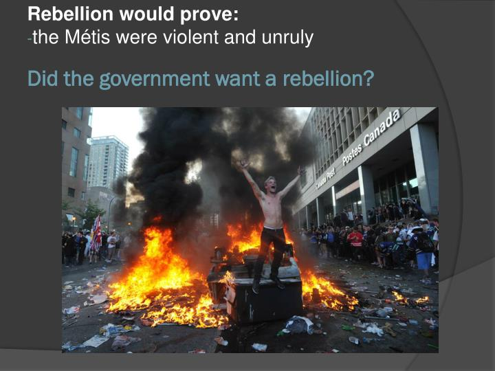 Rebellion would prove: