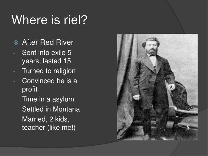 Where is riel?
