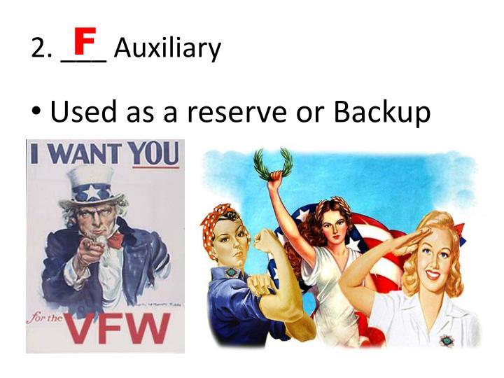 2. ___ Auxiliary