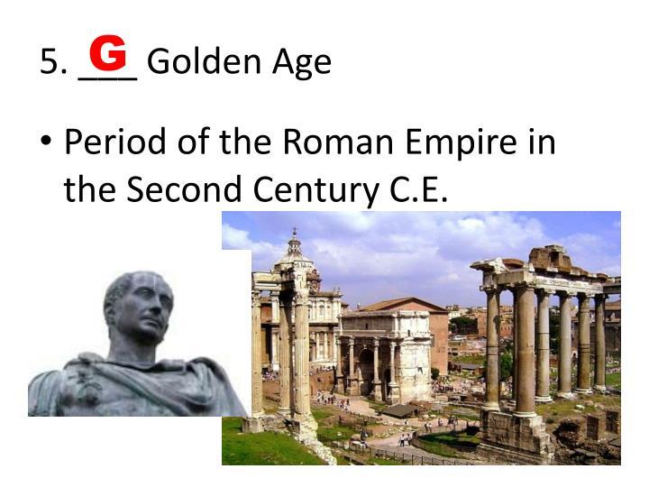5. ___ Golden Age