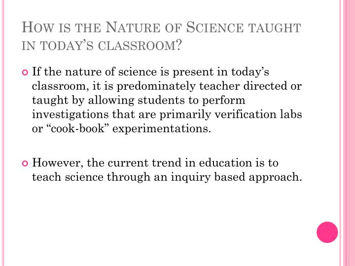 How is the Nature of Science taught in today's classroom?