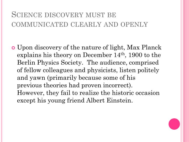 Science discovery must be communicated clearly and openly