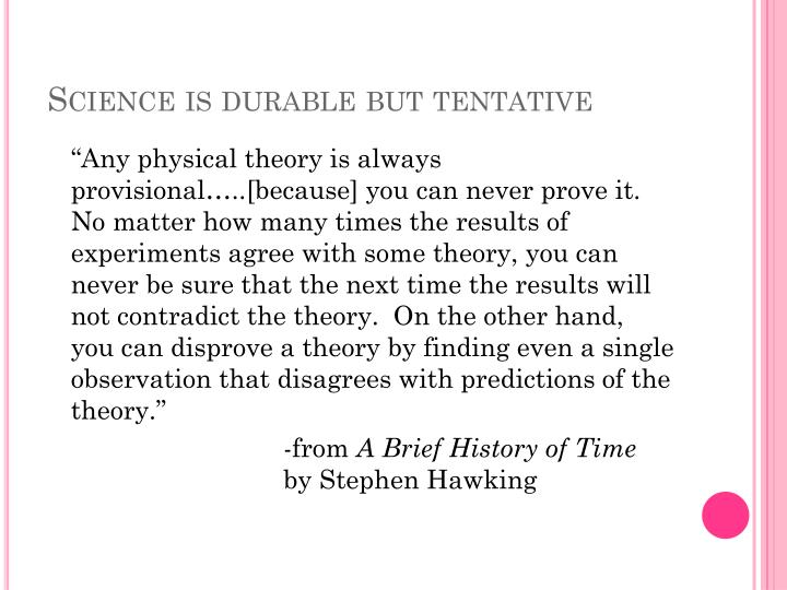 Science is durable but tentative