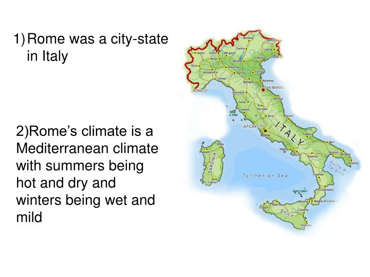 Rome was a city-state in Italy