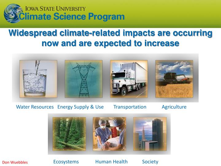 Widespread climate-related impacts are occurring now and are expected to increase
