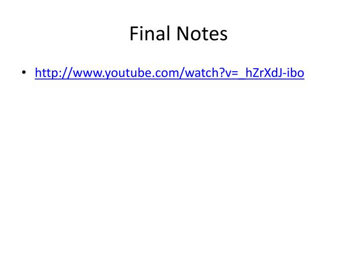Final Notes