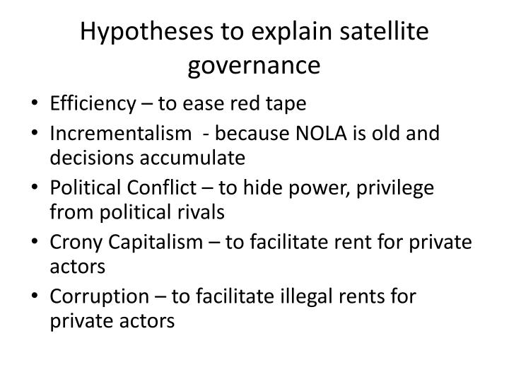 Hypotheses to explain satellite governance