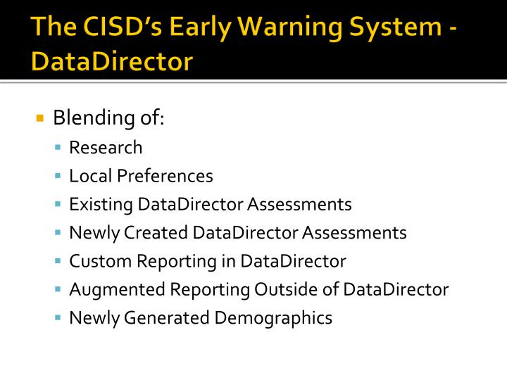 The CISD's Early Warning System - DataDirector