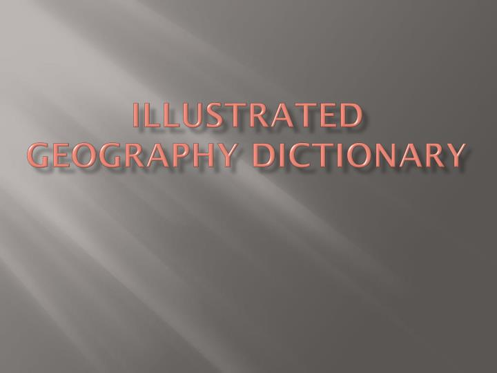 Illustrated Geography Dictionary