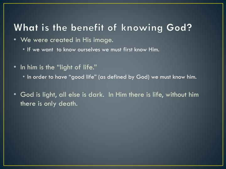 What is the benefit of knowing God?