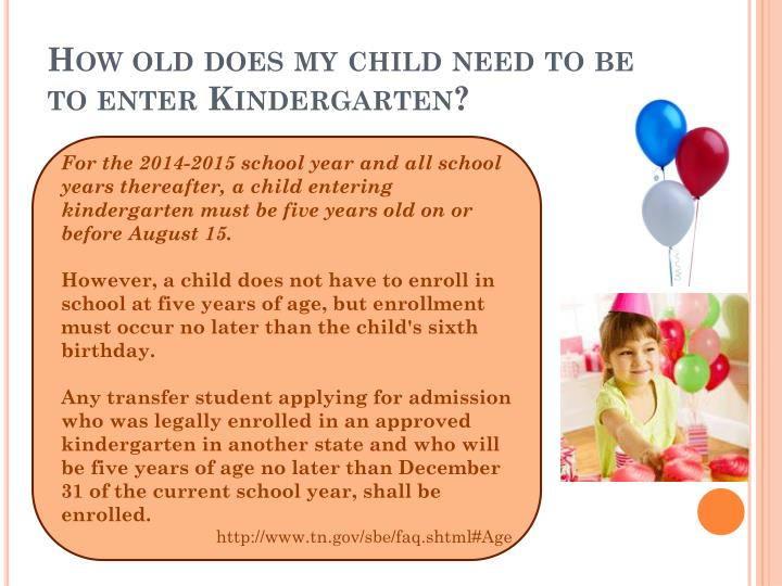 How old does my child need to be to enter kindergarten