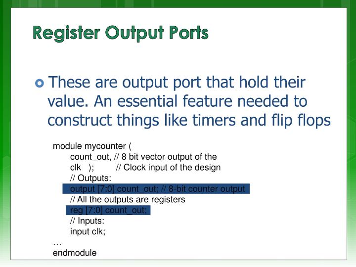 These are output port that hold their value. An essential feature needed to construct things like timers and flip flops