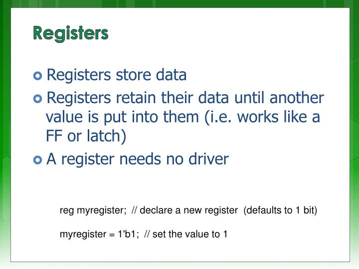 Registers store data