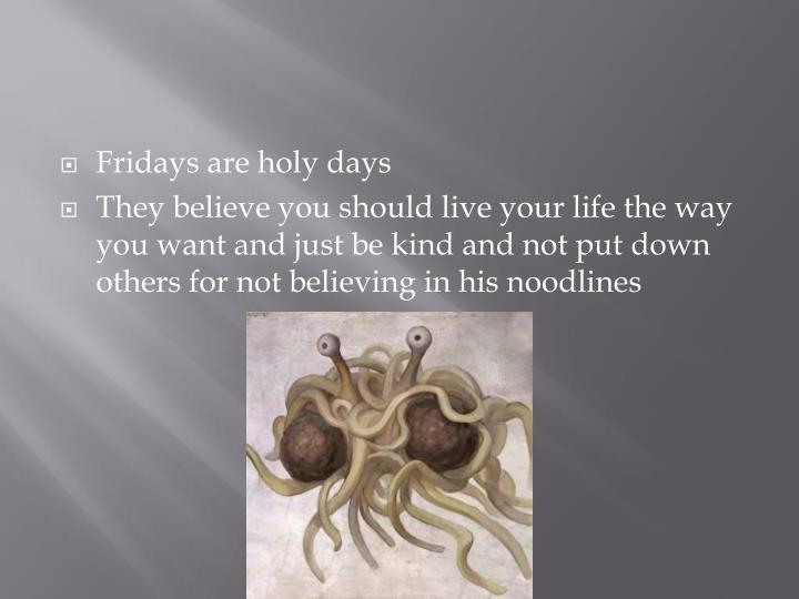 Fridays are holy days