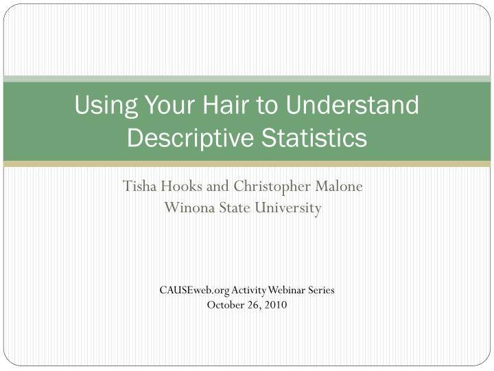 Using your hair to understand descriptive statistics