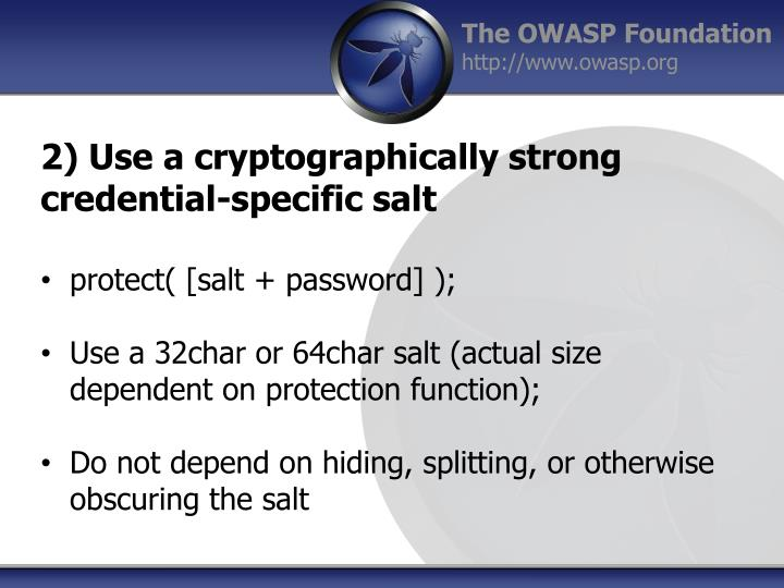 2) Use a cryptographically strong credential-specific salt