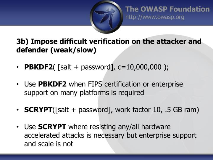 3b) Impose difficult verification on the attacker and defender (weak/slow)