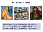 the roots of brazil
