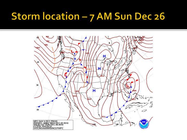 Storm location – 7 AM Sun Dec 26
