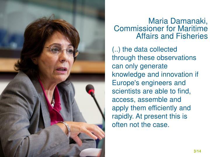 Maria Damanaki, Commissioner for Maritime Affairs and Fisheries
