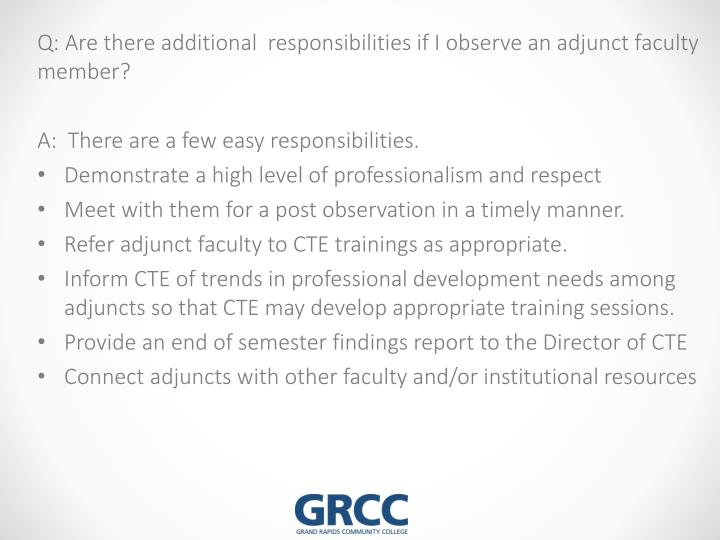 Q: Are there additional  responsibilities if I observe an adjunct faculty member?