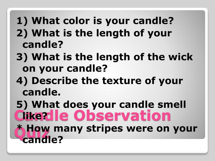 1) What color is your candle?