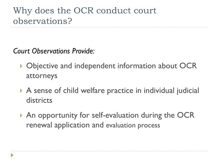 Why does the OCR conduct court observations?