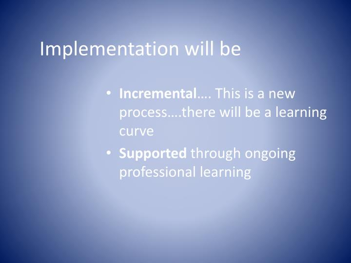 Implementation will be