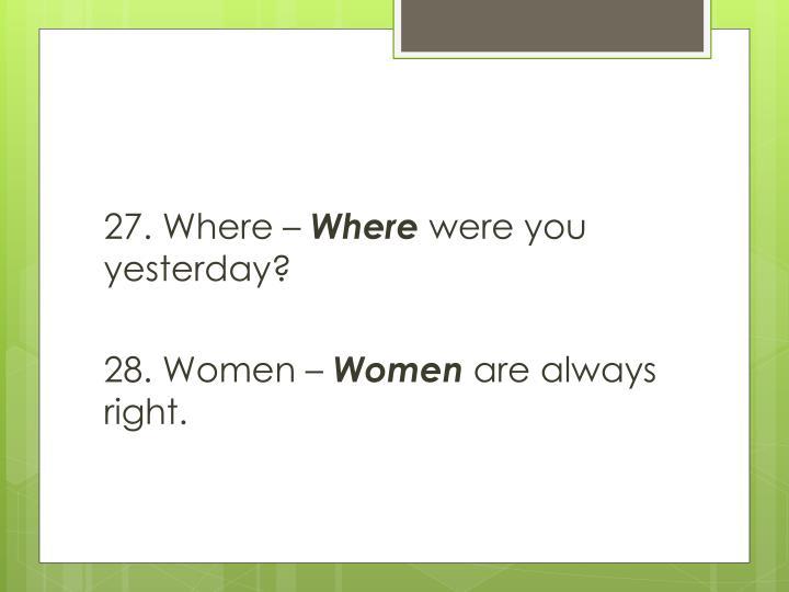27. Where –
