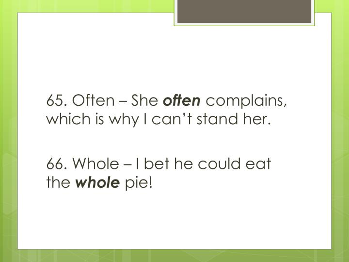 65. Often – She