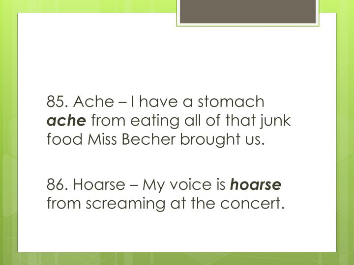 85. Ache – I have a stomach