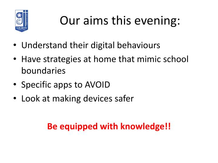 Our aims this evening: